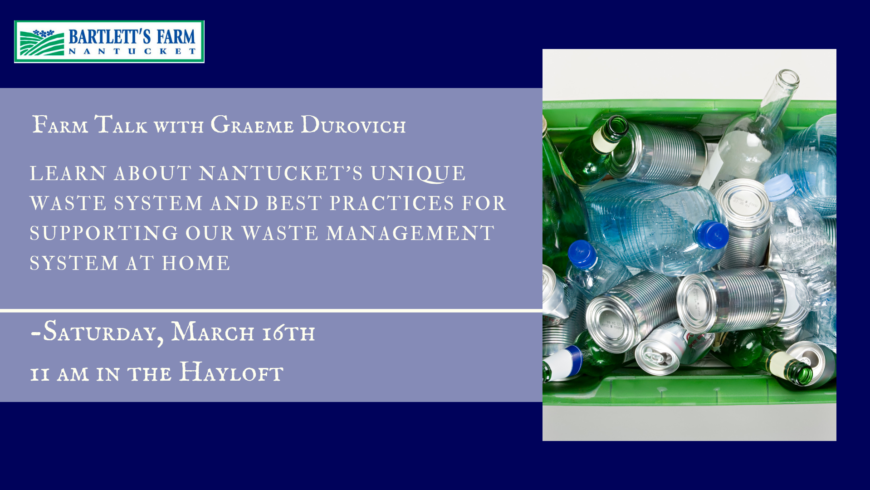 Farm Talk- Nantucket's Unique Waste Management System with Graeme Durovich